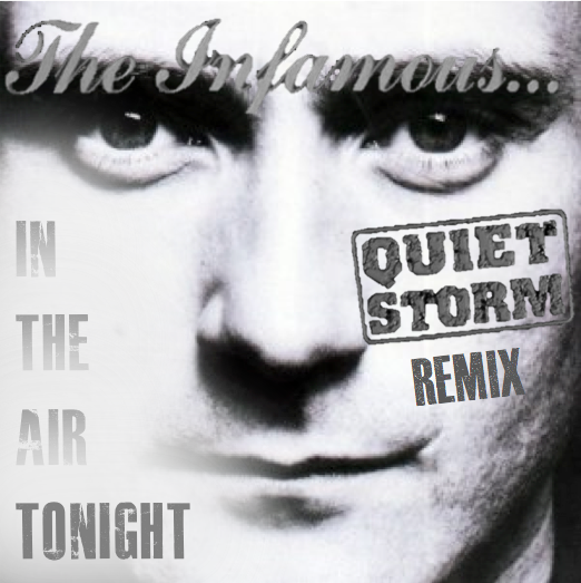 Phil Collins In the Air Tonight Quiet Storm Remix cover